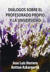 JOSE LUIS HERRERO - ANTTON AZKARGORTA: DIALOGOS SOBRE EL PROFESORADO PROPIO Y LA UNIVERSIDAD DEL PAIS VA SCO