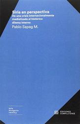 Pablo V. Sapag Muñoz de la Peña: Siria en perspectiva. [Próxima aparición]
