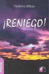 FEDERICO BILBAO: Reniego