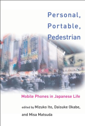 : Personal, Portable, Pedestrian: Mobile Phones in Japanese Life