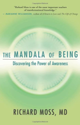 Richard Moss: The Mandala of Being: Discovering the Power of Awareness