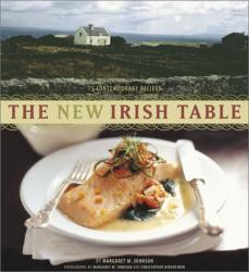 Margaret M. Johnson: The New Irish Table: 70 Contemporary Recipes