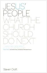 Steven J.L. Croft: Jesus' People: What the Church Should Do Next