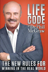 Phil McGraw: Life Code: The New Rules for Winning in the Real World