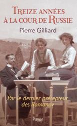 Pierre Gilliard: Treize années à la cour de Russie