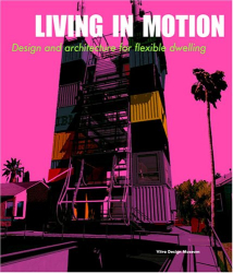 Alexander Von Vegesack: Living in Motion: Design and Architecture for Flexible Dwelling