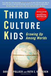 David C. Pollock: Third Culture Kids: Growing Up Among Worlds, Revised Edition