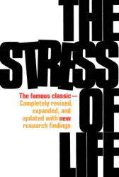 Hans Selye: The Stress of Life