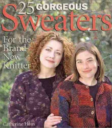 Catherine Ham: 25 Gorgeous Sweaters for the Brand-New Knitter: Sophisticated Sweaters For Novice Knitters