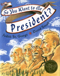 Judith St. George: So You Want to be President?