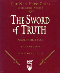 Terry Goodkind: The Sword of Truth, Boxed Set I, Books 1-3: Wizard's First Rule, Blood of the Fold ,Stone of Tears