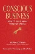 Fred Kofman: Conscious Business: How to Build Value Through Values