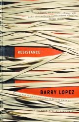 Barry Lopez: Resistance