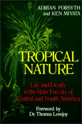 Adrian Forsyth: Tropical Nature: Life and Death in the Rain Forests of Central and South America