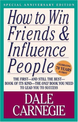 Dale Carnegie: How to Win Friends & Influence People