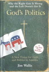 Jim Wallis: God's Politics : Why the Right Gets It Wrong and the Left Doesn't Get It