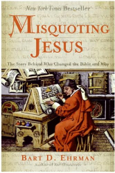 Bart Ehrman: Misquoting Jesus : The Story Behind Who Changed the Bible and Why
