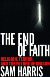 Sam Harris: The End of Faith: Religion, Terror, and the Future of Reason