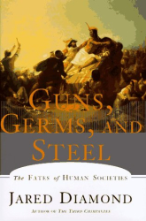 Jared Diamond: Guns, Germs and Steel: The Fates of Human Societies