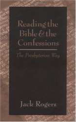 : Reading the Bible and the Confessions: The Presbyterian Way