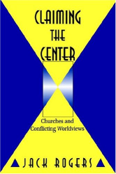 : Claiming the Center: Churches and Conflicting Worldviews
