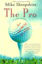 Mike Shropshire: The Pro: A Golf Novel