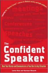 Harrison Monarth: The Confident Speaker: Beat Your Nerves and Communicate at Your Best in Any Situation