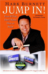 Mark Burnett: Jump In! : Even If You Don't Know How to Swim