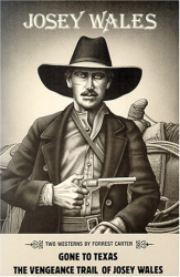 Forrest Carter: Josey Wales: Two Westerns : Gone to Texas/The Vengeance Trail of Josey Wales