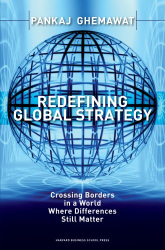Pankaj Ghemawat: Redefining Global Strategy: Crossing Borders in a World Where Differences Still Matter