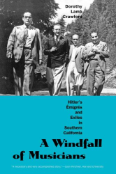 Dorothy Lamb Crawford: A Windfall of Musicians: Hitler's Émigrés and Exiles in Southern California