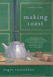 Roger Rosenblatt: Making Toast
