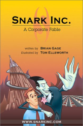 Brian Gage: Snark Inc.: A Corporate Fable