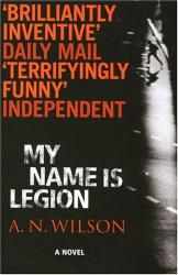 A.N. Wilson: My Name Is Legion