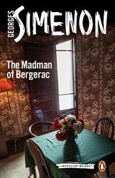 Georges Simenon: The Madman of Bergerac: Maigret 15