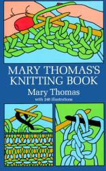 Mary Thomas: Mary Thomas's Knitting Book