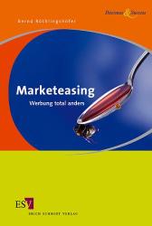 Bernd Röthlingshöfer: Marketeasing. Werbung total anders