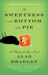 Alan Bradley: The Sweetness at the Bottom of the Pie: A Flavia de Luce Mystery