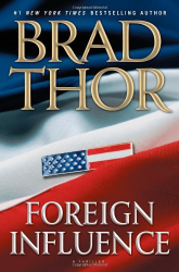 Brad Thor: Foreign Influence: A Thriller (Scot Harvath)