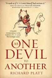 Richard Platt: As One Devil to Another: A Fiendish Correspondence in the Tradition of C. S. Lewis' The Screwtape Letters