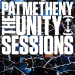 Pat Metheny - Unity Sessions