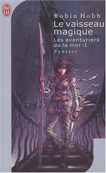 Robin Hobb: Le Vaisseau magique, tome 1 : Les aventuriers de la mer