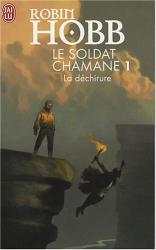 Robin Hobb: Le Soldat chamane, Tome 1 : La déchirure