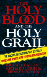 Michael; Leigh, Richard; Lincoln, Henry Baigent: The Holy Blood & The Holy Grail