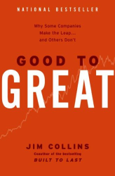 Jim Collins: Good to Great: Why Some Companies Make the Leap... and Others Don't