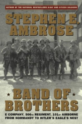 Stephen E. Ambrose: Band of Brothers : E Company, 506th Regiment, 101st Airborne from Normandy to Hitler's Eagle's Nest
