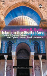 Gary R. Bunt: Islam In The Digital Age: E-Jihad, Online Fatwas and Cyber Islamic Environments