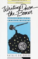 Natalie Goldberg: Writing Down the Bones: Freeing the Writer Within