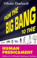 Nikolai Eberhardt: From The Big Bang To The Human Predicament