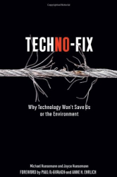 Michael Huesemann: Techno-Fix: Why Technology Won't Save Us Or the Environment
